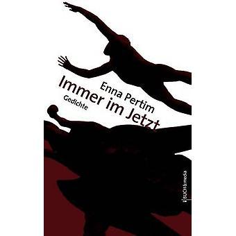 Immer im Jetzt by Pertim & Enna