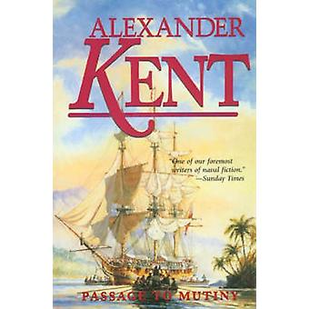 Passage to Mutiny by Kent & Alexander
