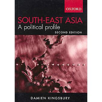 South East Asia - A Political Profile by Damien Kingsbury - 9780195517