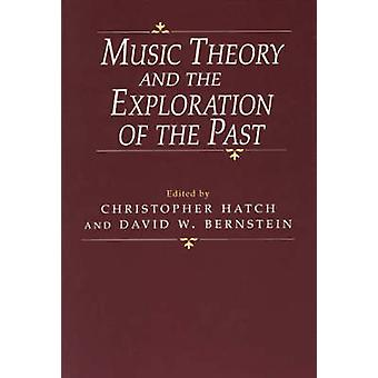 Music Theory and the Exploration of the Past by Christopher Hatch - D