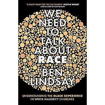 We Need To Talk About Race - Understanding the Black Experience in Whi
