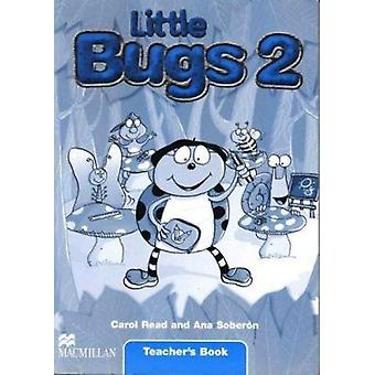 Little Bugs 2 - Teacher's Book by Carol Read - Ana Soberon - 978140506
