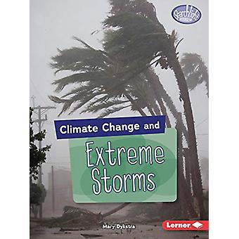 Climate Change and Extreme Storms by Mary Dykstra - 9781541545915 Book