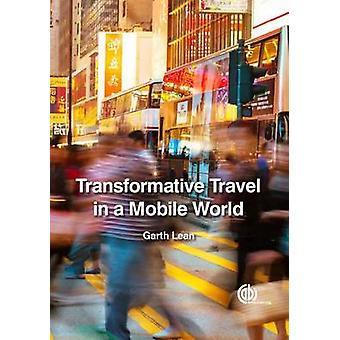 Transformative Travel in a Mobile World by Garth Lean - 9781780643991