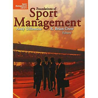 Foundations of Sport Management by Andy Gillentine - R. Brian Crow -