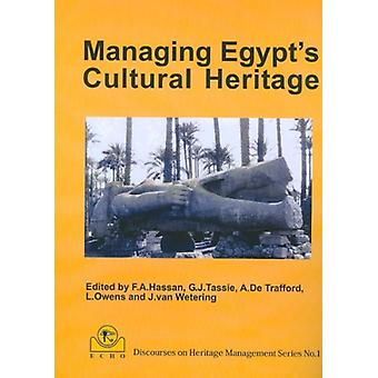 Managing Egypt's Cultural Heritage by Ahmad Y. Al-Hassan - 9781906137