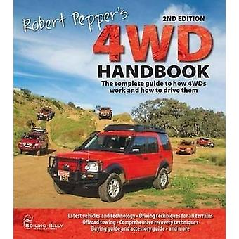 Robert Pepper's 4WD Handbook - The Complete Guide to How 4wds Work and