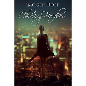 Chasing Fireflies by Imogen Rose - 9781948223027 Book