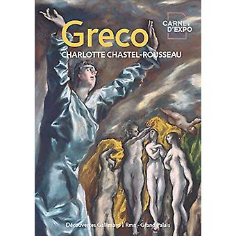El Greco - Carnets d'Expo (Decouvertes Hors-Series) by Charlotte Chast
