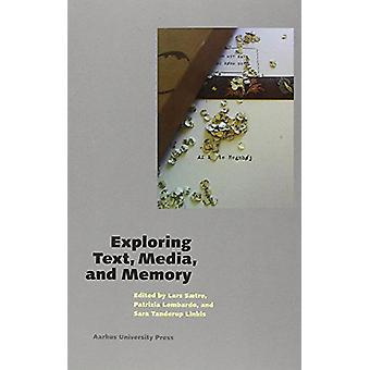 Exploring Text - Media - and Memory by Lars Saetre - 9788771843873 Bo