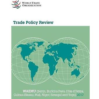 Trade Policy Review 2017 - Waemu - (benin - Burkina Faso - Cote d'Ivoir