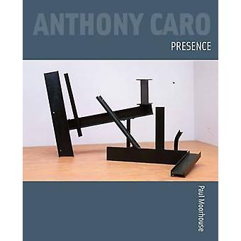 Anthony Caro - Presence (New edition) by Paul Moorhouse - 978184822053