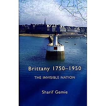 Brittany 1750-1950: The Invisible Nation