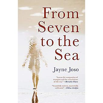 From Seven to the Sea by Jayne Joso - 9781781724828 Book