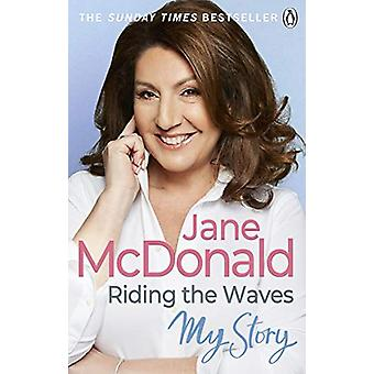 Riding the Waves - My Story by Jane McDonald - 9780753554340 Book