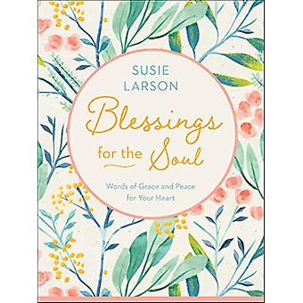 Blessings for the Soul - Words of Grace and Peace for Your Heart by Su