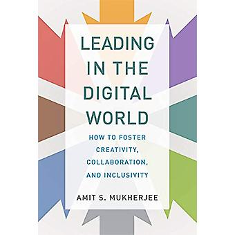 Leading in the Digital World - How to Foster Creativity - Collaboratio