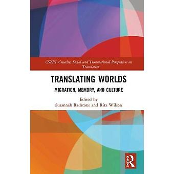 Translating Worlds by Edited by Susannah Radstone & Edited by Rita Wilson