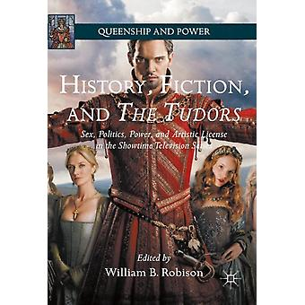 History Fiction and The Tudors by Edited by William B Robison