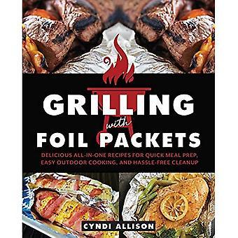 Grillaus foliopaketeilla: Herkullisia all-in-one-reseptejä nopeaan aterian valmisteluun, helppoon ulkokäyttöön ja vaivatonta puhdistusta varten