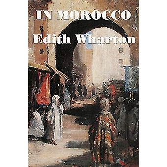 In Morocco by Edith Wharton - 9781515401384 Book