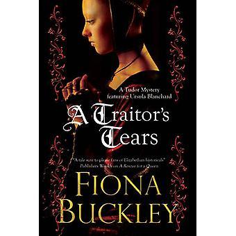 A Traitor's Tears by Fiona Buckley - 9781780290577 Book