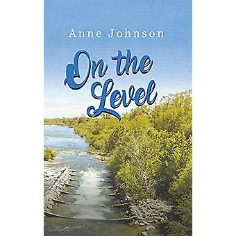 On the Level by Anne Johnson - 9781789551525 Book
