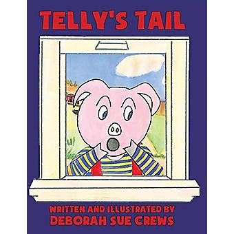 Telly's Tail by Deborah Sue Crews - 9781942168546 Book