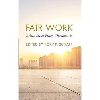 Faire Arbeit Ethik Sozialpolitik Globalisierung auf Ethik und Ökonomie