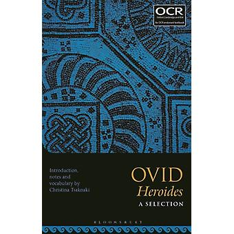 Ovid Heroides A Selection by Edited by Dr Christina Tsaknaki