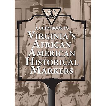 A Guidebook to Virginias African American Historical Markers by Foreword by Colita N Fairfax & Other primary creator Virginia Dept of Historic Resources