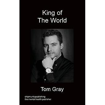 King of the World by Gray & Tom