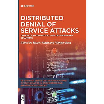 Distributed Denial of Service  Attacks by Edited by Rajeev Singh & Edited by Mangey Ram