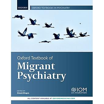 Oxford Textbook of Migrant Psychiatry by Edited by Dinesh Bhugra