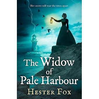 The Widow Of Pale Harbour een spannend gotisch verhaal over intrigerende romantiek en moord perfect voor fans van Lucinda Riley en Dinah Jefferies