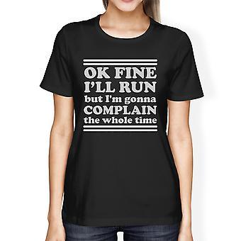 Laufen Klagen Womens schwarz leichtes T-Shirt lustige Fitness Geschenk