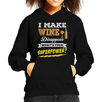 I Make Wine Disappear Whats Your Superpower Kid's Hooded Sweatshirt