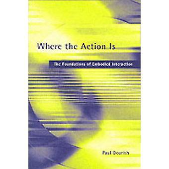 Wo die Action ist - die Grundlagen der verkörperte Interaktion von Paul