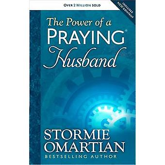 La potenza di un marito che prega di Stormie Omartian - Michael Omartian