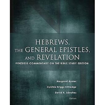 Hebreeën - de algemene brieven- en openbaringen - Fort commentaar