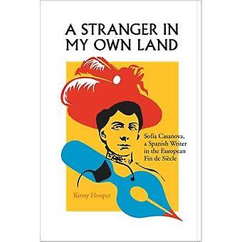 En främling i mitt eget Land - Sofia Casanova - en spansk författare i E