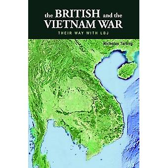 The British and the Vietnam War - Their Way with LBJ by Nicholas Tarli
