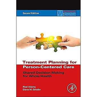 Treatment Planning for Person-Centered Care: Shared Decision Making for Whole Health (Practical Resources for...