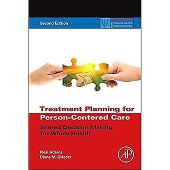 Hoidon suunnittelu henkilö keskittyvää hoitoa: jaettu päätöksenteko koko terveys (käytännön resurssit...