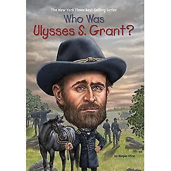 Qui était Ulysses S. Grant? (Qui a été...? (Livre de poche))