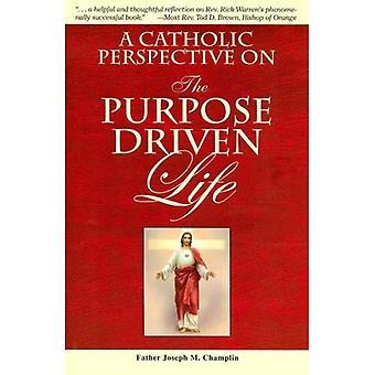 Un point de vue catholique sur le but conduit la vie
