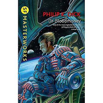 Dr Bloodmoney (S.F. MASTERWORKS)