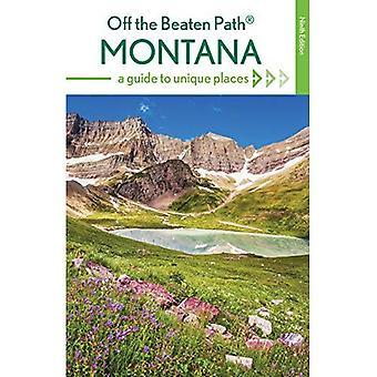 Montana uit de gebaande paden: A Guide to unieke plaatsen (Off the Beaten pad Series)