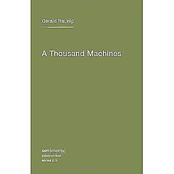 Tausend Maschinen: Eine prägnante Philosophie der Maschine als soziale Bewegung (Turia /...