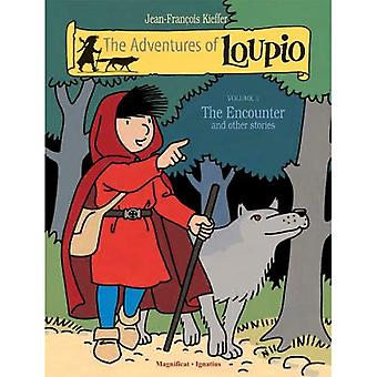 The Adventures of Loupio: Encounter and Other Stories v. 1